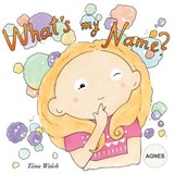 What's My Name? Agnes | Tiina Walsh |