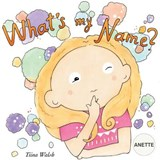 What's My Name? Anette | Tiina Walsh |