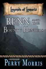 Renn And The Bounty Hunters (Legends of Lemuria) | Perry Morris |