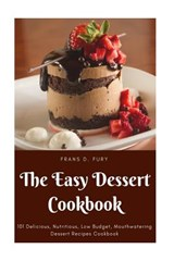 The Easy Dessert Cookbook | Frans D. Fury |
