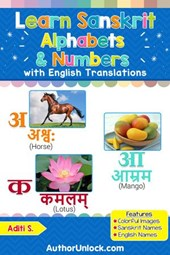 Learn Sanskrit Alphabets & Numbers (Sanskrit for Kids, #1) | Aditi S. |