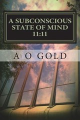 A Subconscious State of Mind 11 | A. O. Gold |