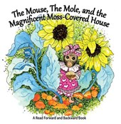 The Mouse, the Mole, and the Magnificent, Moss-Covered House