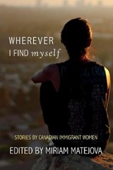 Wherever I Find Myself | Miriam Matejova |