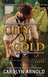 City of Gold (Matthew Connor Adventure Series, #1) | Carolyn Arnold |