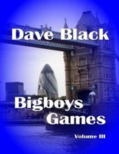 Bigboys Games: Volume 3 | Dave Black |