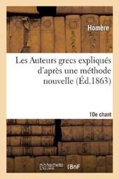 Les Auteurs Grecs Expliques D'Apres Une Methode Nouvelle Par Deux Traductions Francaises. 10e Chant