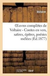 Oeuvres Completes de Voltaire. Contes En Vers, Satires, Epitres