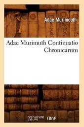 Adae Murimuth Continuatio Chronicarum
