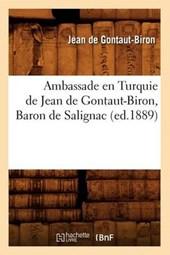 Ambassade En Turquie de Jean de Gontaut-Biron, Baron de Salignac