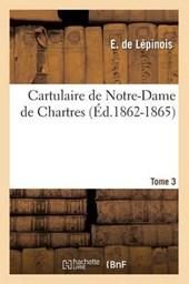 Cartulaire de Notre-Dame de Chartres (Éd.1862-1865) Tome 3
