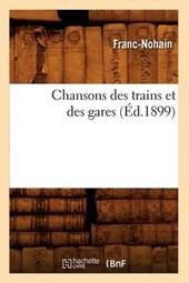 Chansons Des Trains Et Des Gares (Éd.1899)
