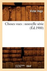 Choses Vues | Victor Hugo |