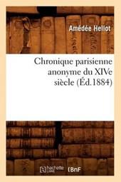 Chronique Parisienne Anonyme Du Xive Siècle (Éd.1884)