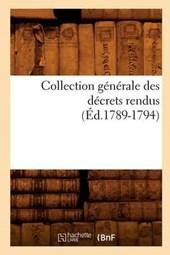 Collection Générale Des Décrets Rendus (Éd.1789-1794)