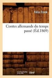 Contes Allemands Du Temps Passé (Éd.1869)