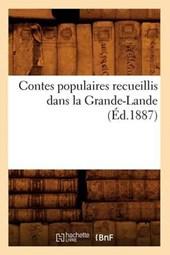 Contes Populaires Recueillis Dans La Grande-Lande (Éd.1887)
