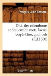 Dict. Des Calembours Et Des Jeux de Mots, Lazzis, Coq-À-l'Âne, Quolibets, (Éd.1860)