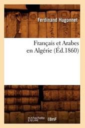 Français Et Arabes En Algérie, (Éd.1860)