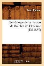 Généalogie de la Maison de Brachet de Floressac (Éd.1885)