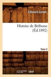 Histoire de Béthune. Tome 2 (Éd.1892)