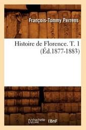 Histoire de Florence. T. 1 (Éd.1877-1883)