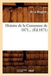 Histoire de la Commune de 1871 (Éd.1871)