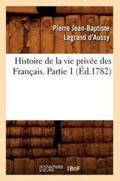 Histoire de la Vie Privée Des Français. Partie 1 (Éd.1782)