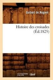 Histoire Des Croisades (A0/00d.1825)