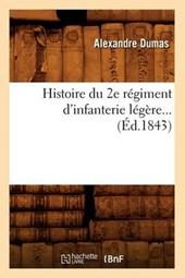 Histoire Du 2e Régiment d'Infanterie Légère (Éd.1843)