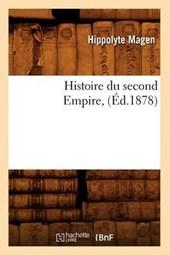 Histoire Du Second Empire, (Éd.1878)