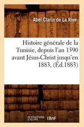 Histoire Générale de la Tunisie, Depuis l'An 1590 Avant Jésus-Christ Jusqu'en 1883, (Éd.1883)
