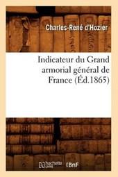 Indicateur Du Grand Armorial Général de France (Éd.1865)