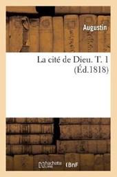 La Cité de Dieu. T. 1 (Éd.1818)