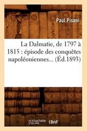 La Dalmatie, de 1797 À 1815