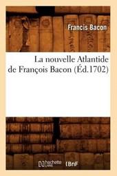 La Nouvelle Atlantide de François Bacon, (Éd.1702)