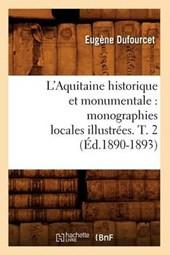 L'Aquitaine Historique Et Monumentale