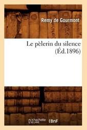 Le Pèlerin Du Silence (Éd.1896)