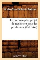 Le Pornographe, Projet de Réglement Pour Les Prostituées, (Éd.1769)