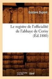 Le Registre de l'Officialité de l'Abbaye de Cerisy (Éd.1880)