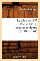 Le Salon de 1857 [1859 Et 1861]