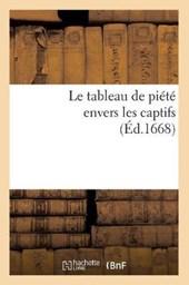Le Tableau de Piété Envers Les Captifs, (Éd.1668)
