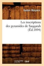Les Inscriptions Des Pyramides de Saqqarah (Éd.1894)