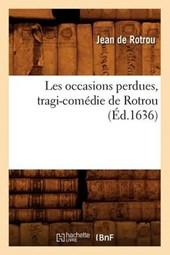 Les Occasions Perdues, Tragi-Comédie de Rotrou (Éd.1636)