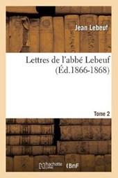 Lettres de l'Abbé Lebeuf. Tome 2 (Éd.1866-1868)