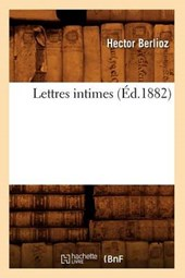 Lettres Intimes (Éd.1882) | Hector Berlioz |