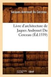 Livre d'Architecture de Jaques Androuet Du Cerceau, (Éd.1559)