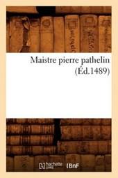Maistre Pierre Pathelin (Éd.1489)