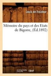 Mémoire Du Pays Et Des Etats de Bigorre, (Éd.1892)