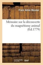 Mémoire Sur La Découverte Du Magnétisme Animal, (Éd.1779)